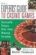 Experts' Guide to Casino Games Expert Gamblers Offer Their Winning Formulas