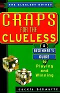 Craps for the Clueless A Beginner's Guide to Playing and Winning