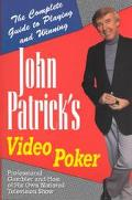 John Patrick's Video Poker The Complete Guide to Playing and Winning