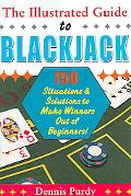 Illustrated Guide to Blackjack 150 Situations & Solutions to Make Winners Out of Beginners