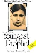 Youngest Prophet The Life of Jacinta Marto, Fatima Visionary