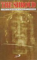 Shroud of Turin: A Guide to the Reading of an Image Full of Mystery