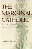 The Marginal Catholic: Challenge, Don't Crush