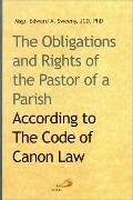 Obligations and Rights of the Pastor of a Parish According to the Code of Canon Law