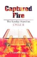 Captured Fire: The Sunday Homilies: Cycle B - S. Joseph Krempa - Paperback