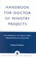 Handbook for Doctor of Ministry Projects An Approach to Structured Observation of Ministry