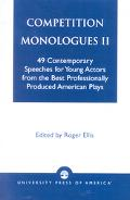 Competition Monologues II 49 Contemporary Speeches for Young Actors from the Best Profession...