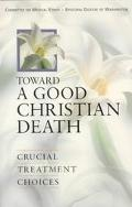 Toward a Good Christian Death Crucial Treatment Choices