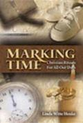 Marking Time Christian Rituals for All Our Days