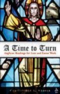 Time To Turn Anglican Readings For Lent And Easter Week