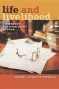 Life And Livelihood A Handbook For Spirituality At Work