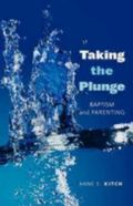 Taking the Plunge Baptism And Parenting