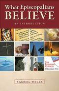 What Episcopalians Believe : An Introduction