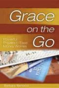 Grace on the Go: Powerful Prayers to Ease Money Worries