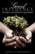 Good Influence: Teaching the Wisdom of Adulthood