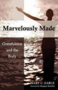 Marvelously Made : Gratefulness and the Body