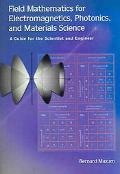 Field Mathematics for Electromagnetics, Photonics, and Materials Science A Guide for the Sci...