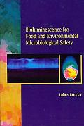 Bioluminescense for Food and Environmental Microbiological Safety