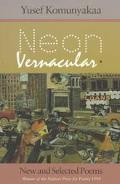 Neon Vernacular New and Selected Poems