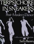 Terpsichore in Sneakers: Post-Modern Dance (Wesleyan Paperback)