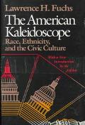 American Kaleidoscope Race, Ethnicity, and the Civic Culture