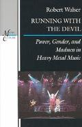 Running With the Devil Power, Gender, and Madness in Heavy Metal Music