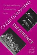 Choreographing Difference The Body and Identity in Contemporary Dance