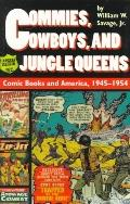 Commies, Cowboys, and Jungle Queens Comic Books and America, 1945-1954