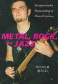 Metal, Rock, and Jazz Perception and the Phenomenology of Musical Experience
