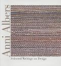 Anni Albers Selected Writings on Design