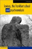 Levinas, the Frankfurt School and Psychoanalysis (Disseminations: Psychoanalysis in Contexts)