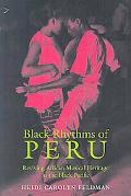 Black Rhythms of Peru Reviving African Musical Heritage in the Black Pacific