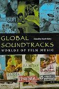 Global Soundtracks: Worlds of Film Music