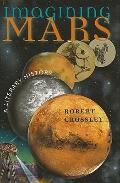 Imagining Mars : A Literary History