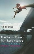 The South Korean Film Renaissance: Local Hitmakers, Global Provocateurs (The Wesleyan Film S...