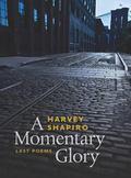Momentary Glory : Last Poems
