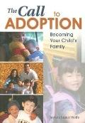 Call to Adoption Becoming Your Child's Family