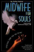 Midwife for Souls Spiritual Care for the Dying