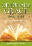 Ordinary Grace 18-34: Daily Gospel Reflections