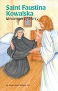 Saint Faustina Kowalska Messenger of Mercy