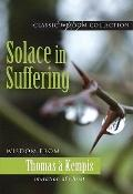 Solace in Suffering: Wisdom from Thomas Kempis (Classic Widsom)