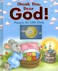 Thank You, Dear God!: Prayers for Little Ones