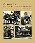 Common Places Readings in American Vernacular Architecture