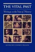 Vital Past Writings on the Uses of History