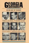 Georgia Governors in an Age of Change From Ellis Arnall to George Busbee