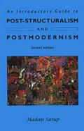 Introductory Guide to Post-Structuralism and Postmodernism