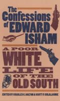 Confessions of Edward Isham A Poor White Life of the Old South
