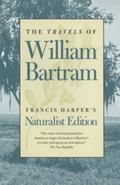Travels of William Bartram Naturalist's Edition