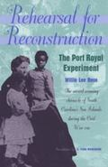 Rehearsal for Reconstruction The Port Royal Experiment
