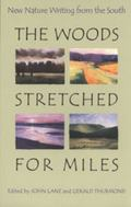 Woods Stretched for Miles New Nature Writing from the South